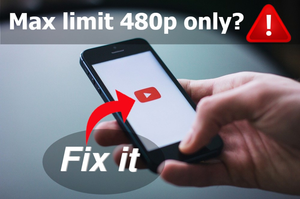 Why Youtube stuck at 480p resolution  - Max Limit 480p - Here's how to fix it